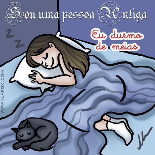 Sou uma epssoa antiga, eu durmo de meias, ilustração by ila fox