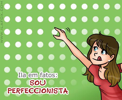 Ila em fatos, sou perfeccionista, perfeccionismo, ilustração by ila fox