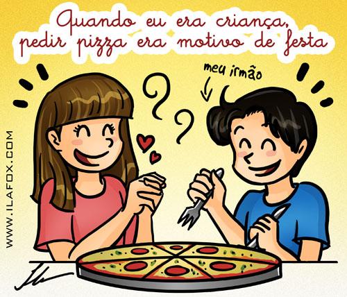 Quando eu era criança, pedir pizza era motivo de festa