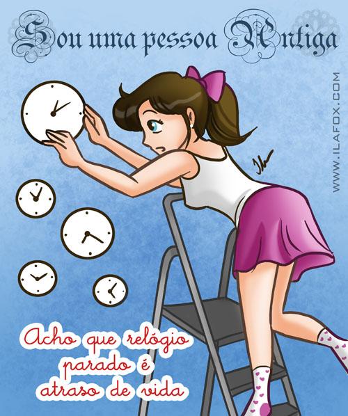 Sou uma pessoa antiga, acho que relógio parado é atraso de vida, ilustração by ila fox